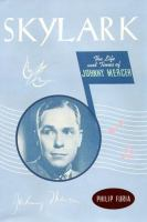 Cover image for Skylark : the life and times of Johnny Mercer