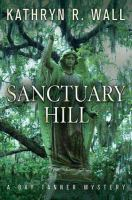 Cover image for Sanctuary Hill. bk. 7 : Bay Tanner mystery series
