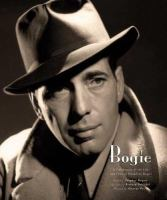 Cover image for Bogie : a celebration of the life and films of Humphrey Bogart