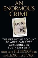 Cover image for An enormous crime : the definitive account of American POWs abandoned in Southeast Asia