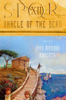 Cover image for Oracle of the Dead. bk. 12, : SPQR series