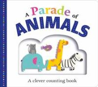 Cover image for A parade of animals [board book] : a clever counting book