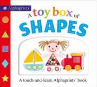Cover image for A TOY BOX OF SHAPES : a touch-and-learn alphaprints book