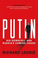 Cover image for Putin : his downfall and Russia's coming crash
