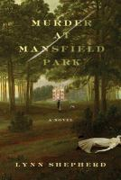 Cover image for Murder at Mansfield Park. bk. 1 : Charles Maddox series