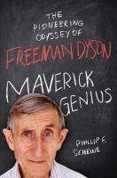 Cover image for Maverick genius : the pioneering odyssey of Freeman Dyson