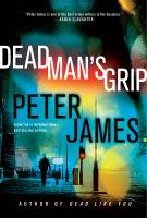 Cover image for Dead man's grip. bk. 7 : Roy Grace series