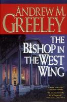 Cover image for The bishop in the West Wing. bk. 13 : Blackie Ryan series