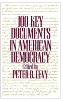 Cover image for 100 key documents in American democracy
