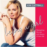 Cover image for Being a girl : [navigating the ups and downs of teen life]
