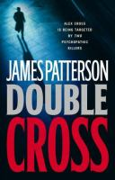 Cover image for Double cross. bk. 13 : Alex Cross series