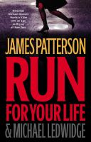 Cover image for Run for your life. bk. 2 : Michael Bennett series : a novel