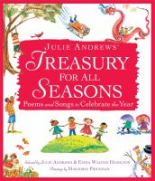 Cover image for Julie Andrews' treasury for all seasons : poems and songs to celebrate the year