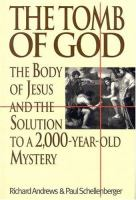 Cover image for The tomb of God : the body of Jesus and the solution to a 2000-year-old mystery