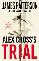 Cover image for Alex Cross's trial. bk. 15 : Alex Cross series