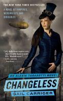 Cover image for Changeless. bk. 2 : Alexia Tarabotti series