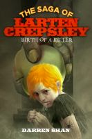 Cover image for Birth of a killer. bk. 1 : The saga of Larten Crepsley series