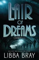 Cover image for Lair of dreams. bk. 2 : Diviners series