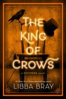 Cover image for The King of Crows. bk. 4 : Diviners series