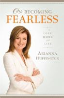 Cover image for On becoming fearless : in love, work, and life