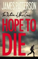 Cover image for Hope to die. bk. 22 : Alex Cross series