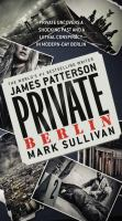 Cover image for Private Berlin. bk. 5 Private novels series
