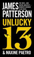 Cover image for Unlucky 13. bk. 13 Women's Murder Club series