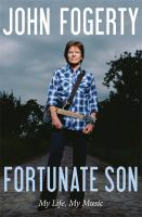 Cover image for Fortunate son : my life, my music