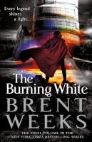 Cover image for The burning white. bk. 5 : Lightbringer series