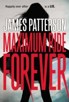 Cover image for Maximum Ride forever. bk. 9 Maximum Ride series