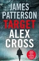 Cover image for Target: Alex Cross. bk. 26 : Alex Cross series