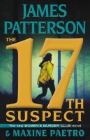 Cover image for The 17th suspect. bk. 17 : Women's Murder Club series