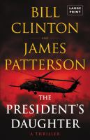 Cover image for The president's daughter a thriller
