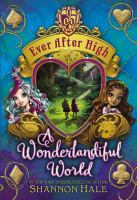 Imagen de portada para A wonderlandiful world. bk. 3 : Ever After High series