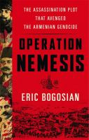 Cover image for Operation Nemesis : the assassination plot that avenged the Armenian genocide