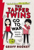 Cover image for The Tapper twins go to war (with each other). bk. 1 : Tapper twins series