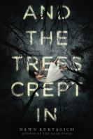 Cover image for And the trees crept in