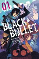 Cover image for Black bullet. Vol. 1 [graphic novel]
