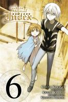 Cover image for A certain magical index. Vol. 6 [graphic novel]