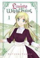 Cover image for Liselotte & Witch's forest. Volume 01 [graphic novel]