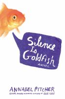 Cover image for Silence is goldfish : a novel