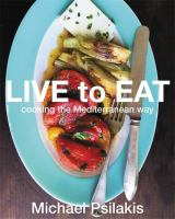 Cover image for Live to eat : cooking the Mediterranean way