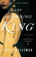 Imagen de portada para The drowning king. bk. 2 : Fall of Egypt series