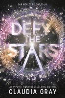 Cover image for Defy the stars. bk. 1 : Constellation series