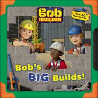 Cover image for Bob's big builds! [board book] : Bob the Builder series.