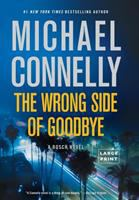 Cover image for The wrong side of goodbye. bk. 19 Harry Bosch series