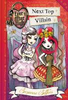 Cover image for Next top villain. bk. 1 : a school story.  Ever After High series
