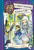 Imagen de portada para Semi-charming kind of life. bk. 3 : a school story. Ever After High series