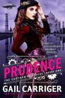 Cover image for Prudence The Custard Protocol Series, Book 1.