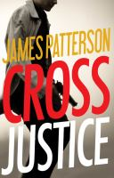 Cover image for Cross justice. bk. 23 : Alex Cross series